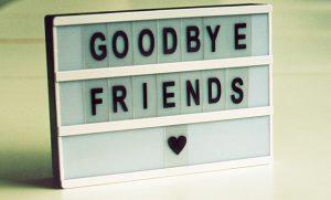 signboard spelling goodbye friends